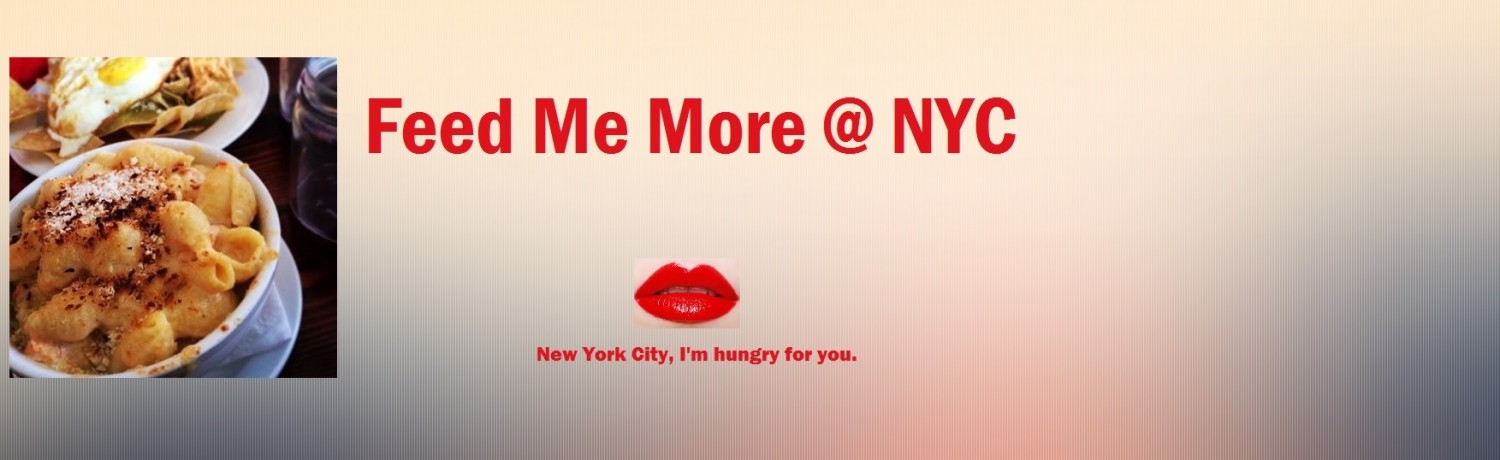 Feed Me More@NYC